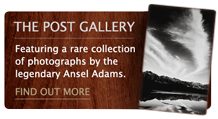 The Post Gallery – Featuring a rare collection of photographs by the legendary Ansel Adams.