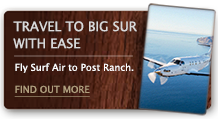 Travel To Big Sur With Ease – Fly Surf Air to Post Ranch.